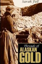 Threads of Alaskan Gold (Expanded, Annotated)