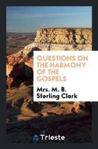 Questions on the Harmony of the Gospels