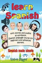 Learn Spanish with Stories and Audios as Workbook. Spanish Language Course for Beginners and Advanced Learners.