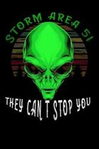 Storm Area 51 They Can't Stop you: Lined Notebook / Diary / Journal To Write In for men & women for Storm Area 51 Alien & UFO paranormal activity Gree