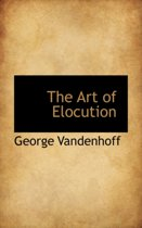 The Art of Elocution