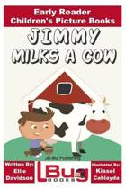 Jimmy Milks a Cow - Early Reader - Children's Picture Books