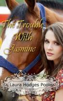 The Trouble with Jasmine
