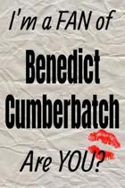 I'm a Fan of Benedict Cumberbatch Are You? Creative Writing Lined Journal