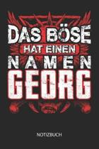 Das B se hat einen Namen - Georg - Notizbuch