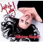 Sister Suzie - Ain'T No Lady
