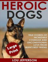 Heroic Dogs ***large Print Edition***