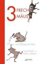 3 freche Mäuse - 3 witzige Lese- und Zählgeschichten