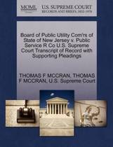 Board of Public Utility Com'rs of State of New Jersey V. Public Service R Co U.S. Supreme Court Transcript of Record with Supporting Pleadings