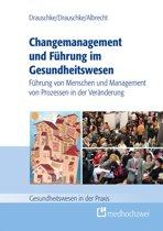 Changemanagement und Führung im Gesundheitswesen