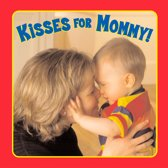 Kisses for Mommy!