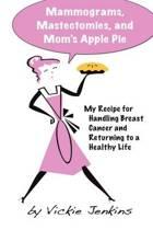 Mammograms, Mastectomies, and Mom's Apple Pie