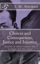 Choices and Consequences, Justice and Injustice