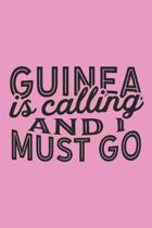 Guinea Is Calling And I Must Go