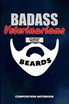 Badass Veterinarians Have Beards