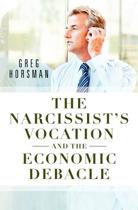 The Narcissist's Vocation and the Economic Debacle