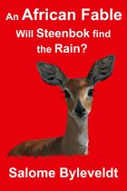 An African Fable: Will Steenbok find the Rain? (Book #7, African Fable Series)