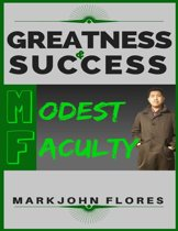 Greatness and Success: Modest Faculty