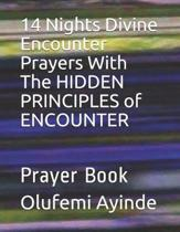 14 Nights Divine Encounter Prayers with the Hidden Principles of Encounter