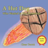 A Hot Dog Who Wanted to Play Basketball
