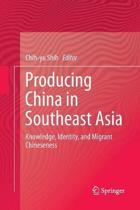 Producing China in Southeast Asia