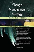 Change Management Strategy a Complete Guide - 2020 Edition
