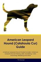 American Leopard Hound (Catahoula Cur) Guide American Leopard Hound Guide Includes
