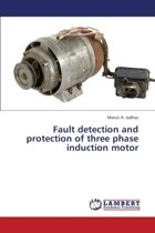 Fault Detection and Protection of Three Phase Induction Motor