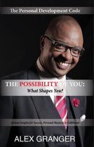 The Possibility Of YOU: What Shapes You? (African Insights for Success, Personal Mastery & Fulfilment)