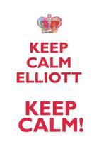Keep Calm Elliott! Affirmations Workbook Positive Affirmations Workbook Includes