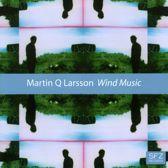 Martin Q. Larsson: Wind Music