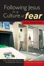 Following Jesus in a Culture of Fear