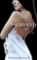 Sacrificed to Beasts (Marked by the Beast Erotica Series)
