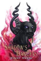 Shadow's Dangers