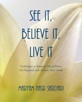 See It, Believe It, Live It