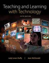 Teaching and Learning with Technology, Enhanced Pearson Etext with Loose-Leaf Version -- Access Card Package