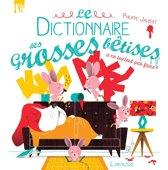 Le dictionnaire des grosses bêtises