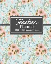 Teacher Planner 2019-2020 Lesson Planner: Pretty Flower with Monthly and Weekly spreads, Academic Year Undated Weekly and Monthly Lesson Planner: (Ins