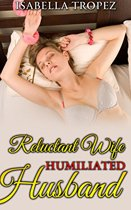 Reluctant Wife, Humiliated Husband
