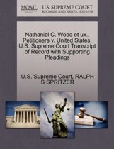 Nathaniel C. Wood Et UX., Petitioners V. United States. U.S. Supreme Court Transcript of Record with Supporting Pleadings