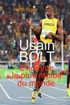 Usain Bolt l'Homme Le Plus Rapide Du Monde