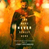 You Were Never Really Here  (Original Soundtrack)