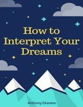 How to Interpret Your Dreams