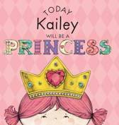 Today Kailey Will Be a Princess