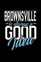 Brownsville Is Always a Good Idea