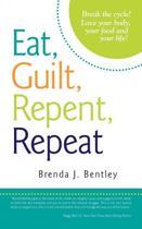 Eat, Guilt, Repent, Repeat