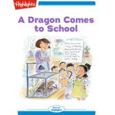 Dragon Comes to School, A