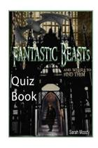 Fantastic Beasts and Where to Find Them - Quiz Book