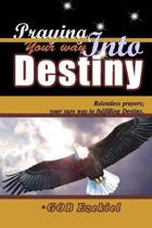 Praying Your Way Into Destiny