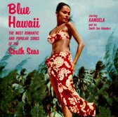 Blue Hawaii: The Most Romantic and Popular Songs of the South Seas
